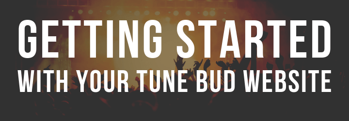 Getting Started With Tune Bud